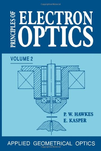 Principles Of Electron Optics, Volume 2: Applied Geometrical Optics