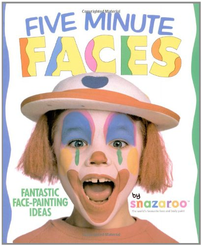 Five Minute Faces: Fantastic Face-painting Ideas