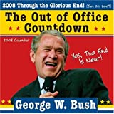 2008 George W. Bush Out of Office Countdown Wall Calendar ~ Sourcebooks Inc.