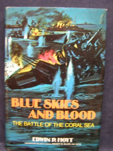 Blue Skies and Blood: The Battle of the Coral Sea, Edwin Palmer Hoyt