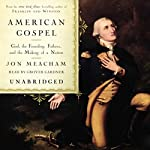 American Gospel: God, the Founding Fathers, and the Making of a Nation | Jon Meacham