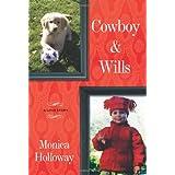 Cowboy & Wills: A Love Story ~ Monica Holloway