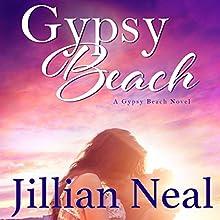 Gypsy Beach: A Gypsy Beach Novel Audiobook by Jillian Neal Narrated by Kathryn LaPlante