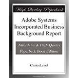 Adobe Systems Incorporated Business Background Report