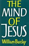 The Mind of Jesus (0060604514) by Barclay, William