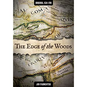 The edge of the woods : Iroquoia, 1534-1701