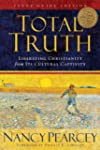 Total Truth: Liberating Christianity...