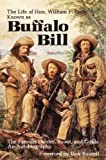 The Life of Hon. William F. Cody: Known as Buffalo Bill, The Famous Hunter, Scout, and Guide