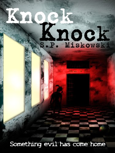 Knock Knock [Kindle Edition]  by: S.P. Miskowski