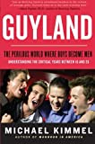 img - for Guyland: The Perilous World Where Boys Become Men book / textbook / text book