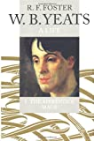 W.B. Yeats: A Life I: The Apprentice Mage, 1865-1914 (0192117351) by Foster, R. F.