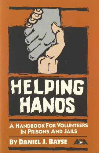 Helping Hands: A Handbook for Volunteers in Prison