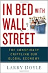 In Bed with Wall Street: The Conspira...
