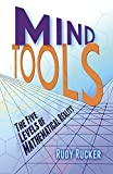 Mind Tools: The Five Levels of Mathematical Reality (0486492281) by Rucker, Rudy