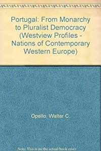 Amazon.com: Portugal: From Monarchy to Pluralist Democracy (Westview