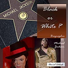 Black or White ? Biographie de Michael Jackson | Livre audio Auteur(s) : Daniel Ichbiah Narrateur(s) : Daniel Ichbiah