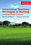 img - for Innovative Teaching Strategies in Nursing & Related Health Professions, Fourth Edition 4th Edition by Martha J. Bradshaw, Arlene J. Lowenstein (2006) Paperback book / textbook / text book