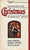 Historical Christmas Stories, 1990: In From the Cold/ Miracle of the Heart/ Christmas at Bitter Creek (0373832184) by Roberts, Nora
