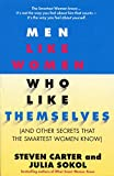 Men Like Women Who Like Themselves: (And Other Secrets That the Smartest Women Know)