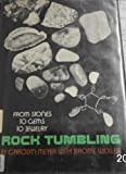 Rock Tumbling: From Stones to Gems to Jewelry (0688220223) by Carolyn Meyer