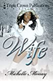 img - for Wife (Triple Crown Publications Presents) book / textbook / text book