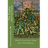The Zombie Survival Guide: How to Live Like a King After the Outbreak ~ Etienne Guerin DeForest