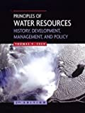 Principles of Water Resources :: History, Development, Management, &_Policy, 2nd Edition 2ND EDITION