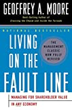 Living on the Fault Line, Revised Edition: Managing for Shareholder Value in Any Economy (0060086769) by Moore, Geoffrey A.