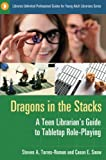 img - for Dragons in the Stacks: A Teen Librarian's Guide to Tabletop Role-Playing (Libraries Unlimited Professional Guides for Young Adult Librarians Series) book / textbook / text book