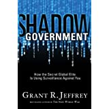 Shadow Government: How the Secret Global Elite Is Using Surveillance Against You ~ Grant R. Jeffrey