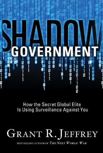 Shadow Government: How the Secret Global Elite Is Using Surveillance Against You PDF