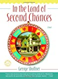 In the Land of Second Chances: A Novel (0345484983) by George Shaffner