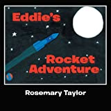 Eddie's Rocket Adventure (1467025372) by Taylor, Rosemary