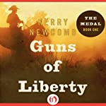 Guns of Liberty: The Medal, Book 1 | Kerry Newcomb
