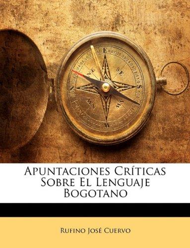 Apuntaciones Críticas Sobre El Lenguaje Bogotano  [Cuervo, Rufino José] (Tapa Blanda)