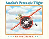img - for Amelia's Fantastic Flight by Bursik, Rose (1992) Hardcover book / textbook / text book