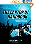 The Laptop DJ Handbook: Setups and Te...