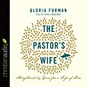Pastor's Wife: Strengthened by Grace for a Life of Love Audiobook by Gloria Furman Narrated by Sarah Zimmerman