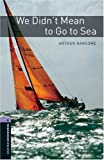 We Didn't Mean to Go to Sea: 1400 Headworms (Oxford Bookworms ELT)