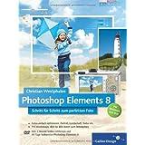 "Photoshop Elements 8: Schritt f�r Schritt zum perfekten Fotovon ""Christian Westphalen"""