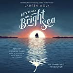 Beyond the Bright Sea | Lauren Wolk