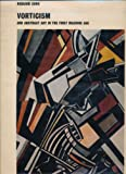 VORTICISM AND ABSTRACT ART IN THE FIRST MACHINE AGE - COMPLETE IN TWO VOLUMES