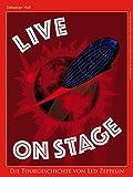 Image de Live On Stage - Die Tourgeschichte von Led Zeppelin