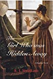 The Girl Who Was Hidden Away: A Regency Novel (English Edition)