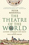 The Theatre of the World: Alchemy, Astrology and Magic in the Holy Roman Empire (0771056915) by Marshall, Peter