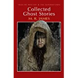 Collected Ghost Stories (Tales of Mystery & The Supernatural)by M.R. James