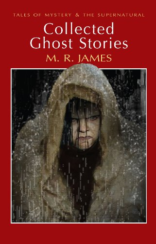 Collected Ghost Stories (Wordsworth Mystery & Supernatural) (Tales of Mystery & the Supernatural)