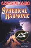 Spherical Harmonic (Saga of the Skolian Empire, Book 7) (031289063X) by Asaro, Catherine