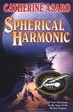 Spherical Harmonic (Saga of the Skolian Empire, Book 7) (031289063X) by Asaro, Catherine