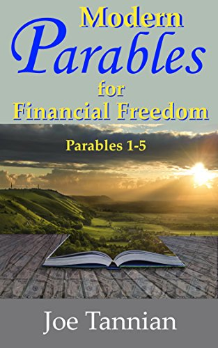 Free Kindle Book : Modern Parables for Financial Freedom: Parables 1-5
